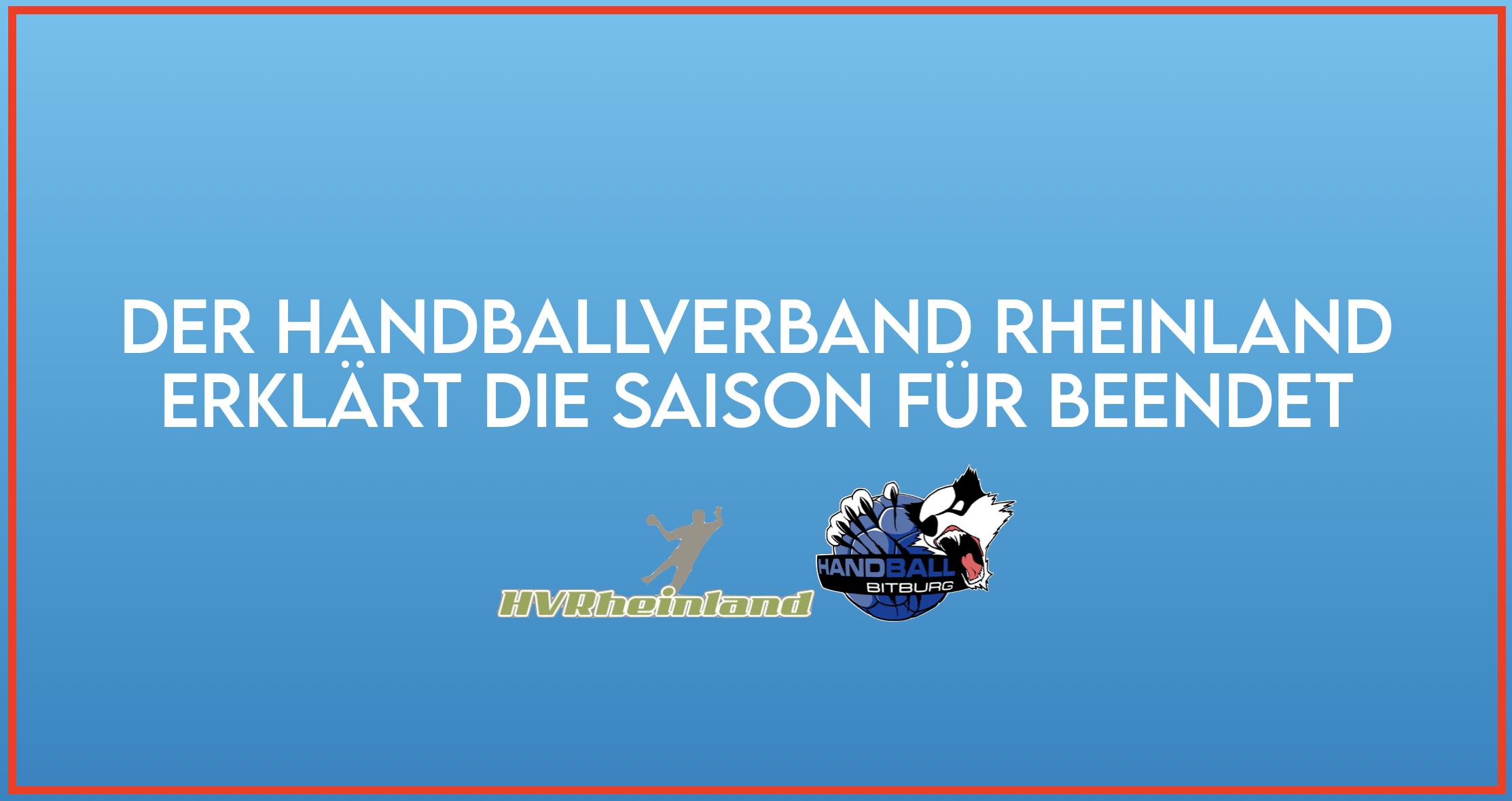 Der Handballverband Rheinland erklärt die Saison für beendet