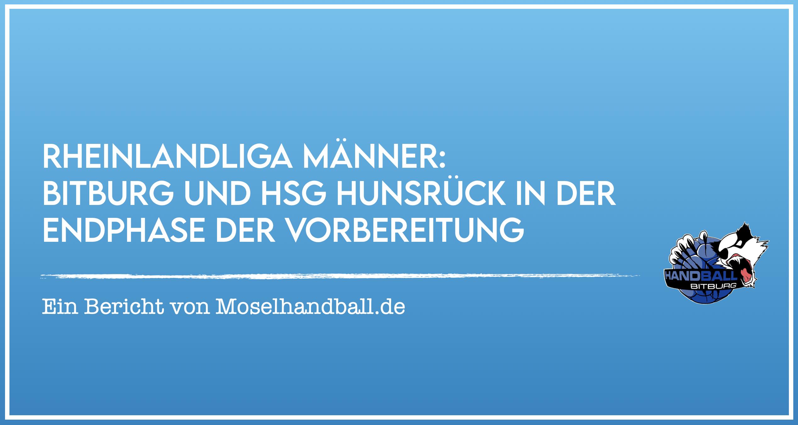 Moselhandball: Bitburg und HSG Hunsrück in der Endphase der Vorbereitung